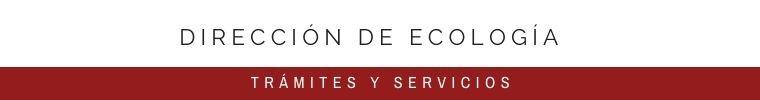 DIRECCIÓN DE ECOLOGÍA